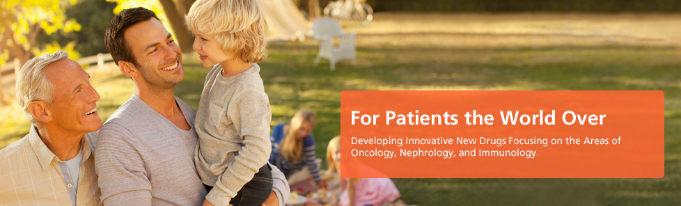 For Patients the World Over - Developing Innovative New Drugs Focusing on the Areas of Oncology, Nephrology, and Immunology. -